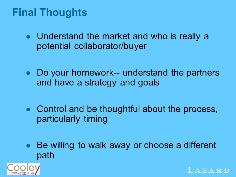 Final Thoughts Understand the market and who is really a potential collaborator/buyer.