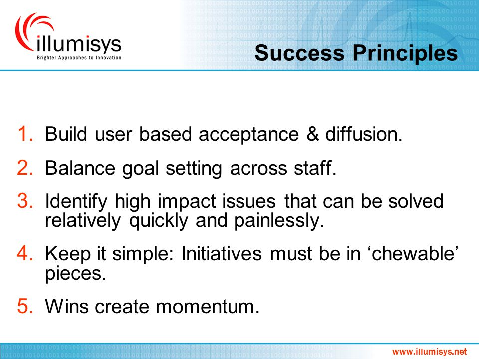 Success Principles Build user based acceptance & diffusion.