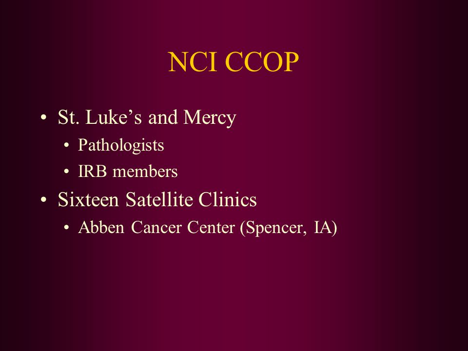 NCI CCOP St. Luke's and Mercy Sixteen Satellite Clinics Pathologists