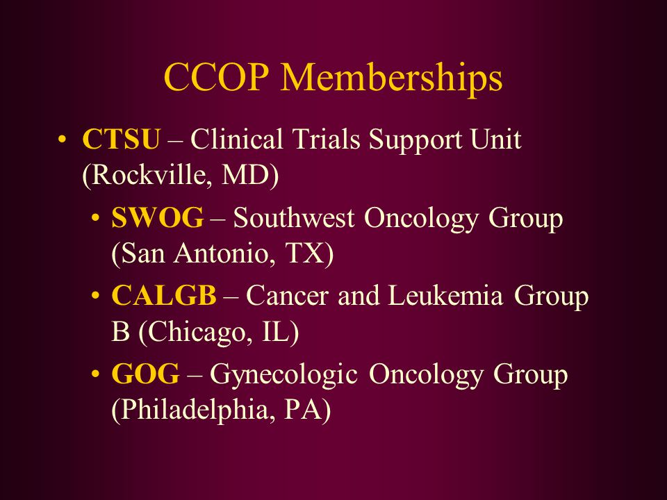CCOP Memberships CTSU – Clinical Trials Support Unit (Rockville, MD)