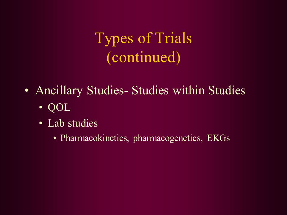 Types of Trials (continued)