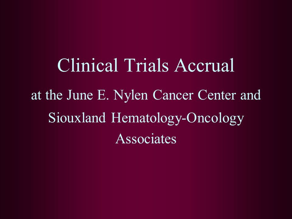Clinical Trials Accrual at the June E
