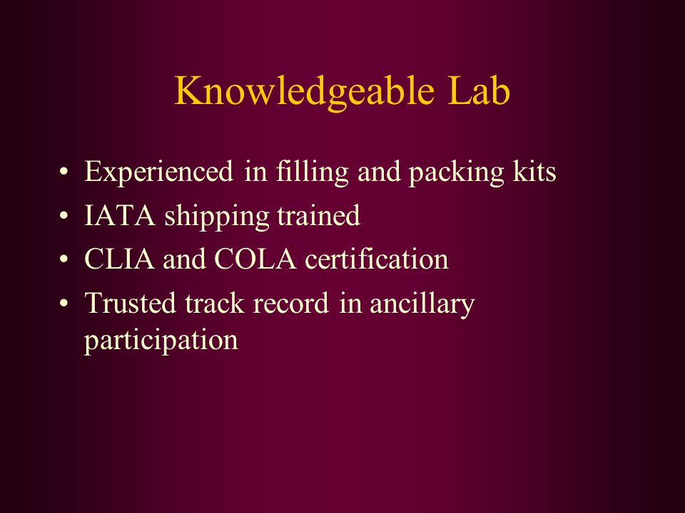 Knowledgeable Lab Experienced in filling and packing kits