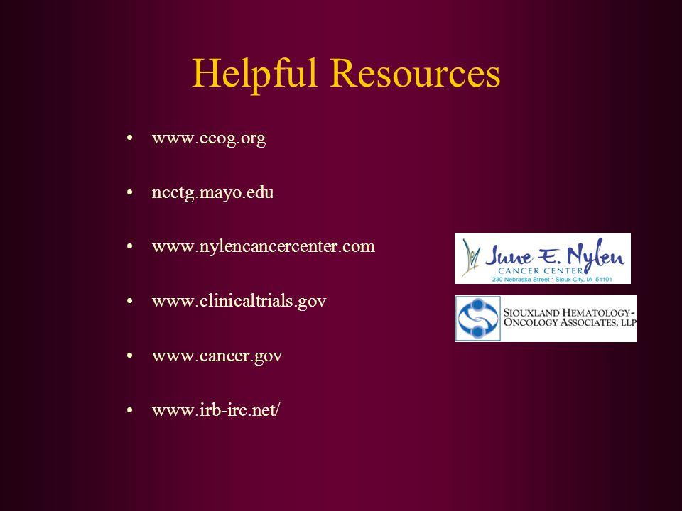 Helpful Resources www.ecog.org ncctg.mayo.edu