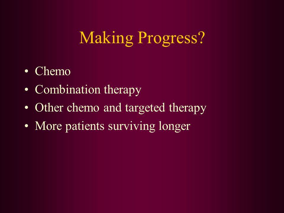 Making Progress Chemo Combination therapy
