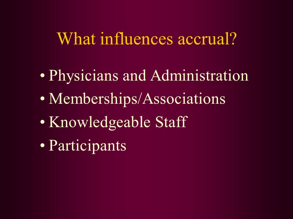What influences accrual