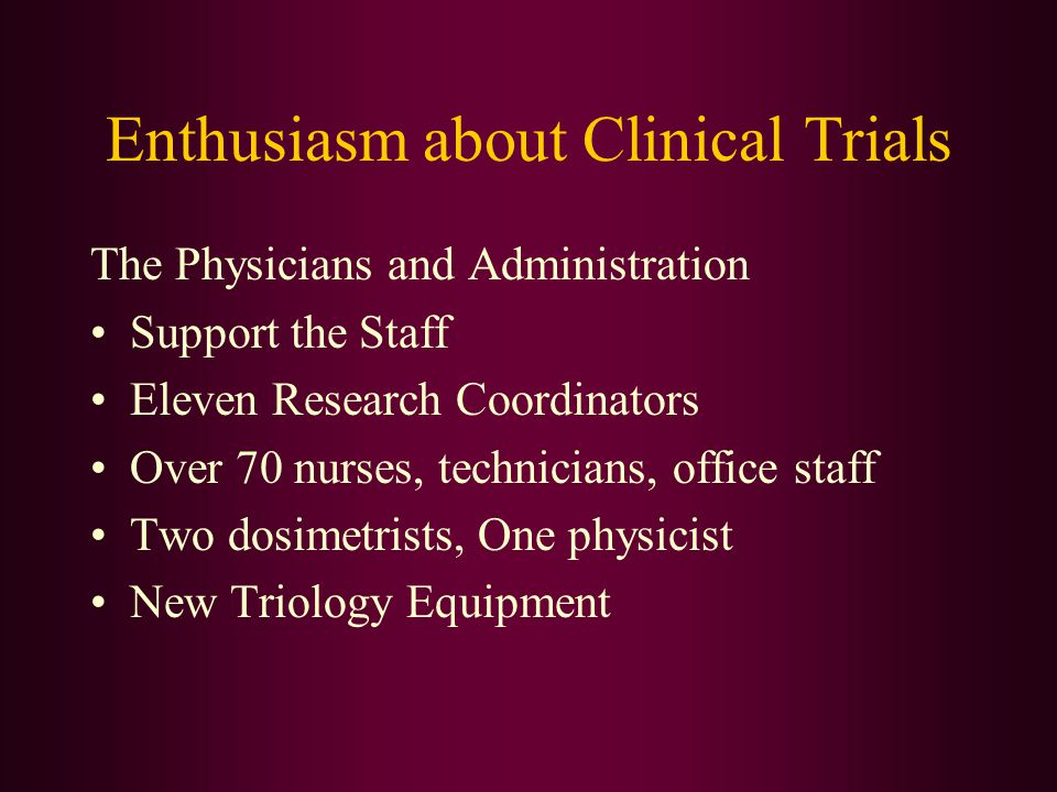 Enthusiasm about Clinical Trials