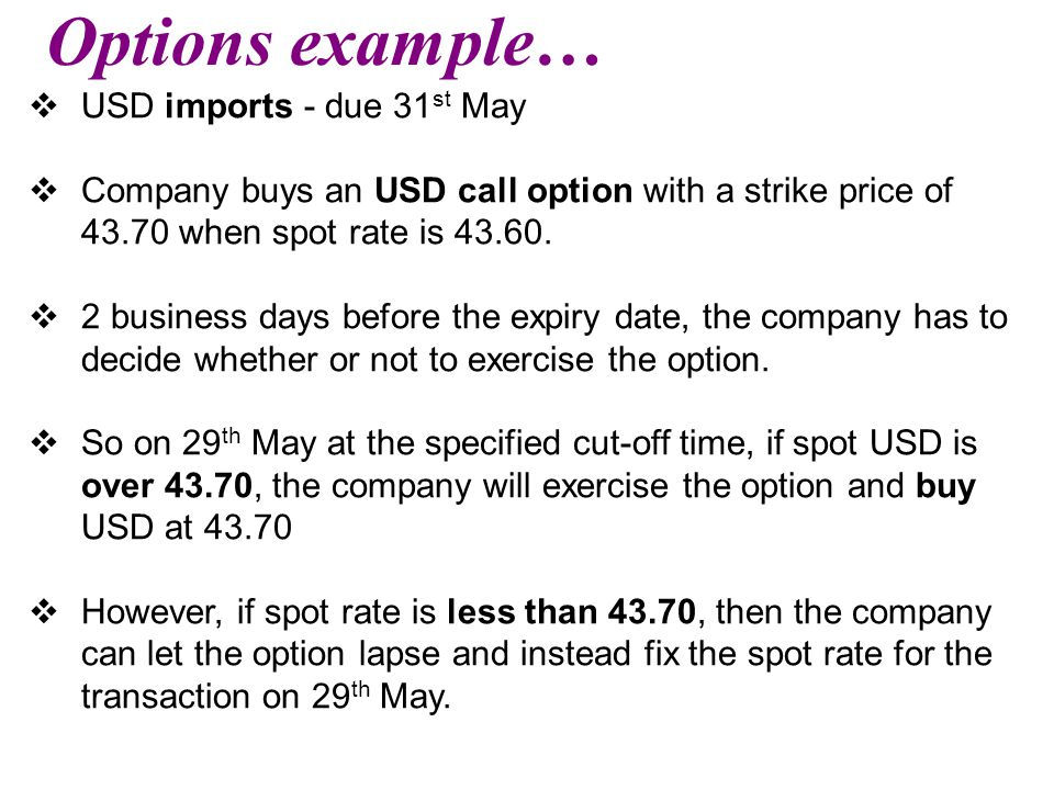 Options example… USD imports - due 31st May