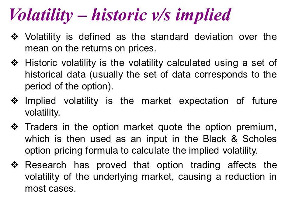 Volatility – historic v/s implied