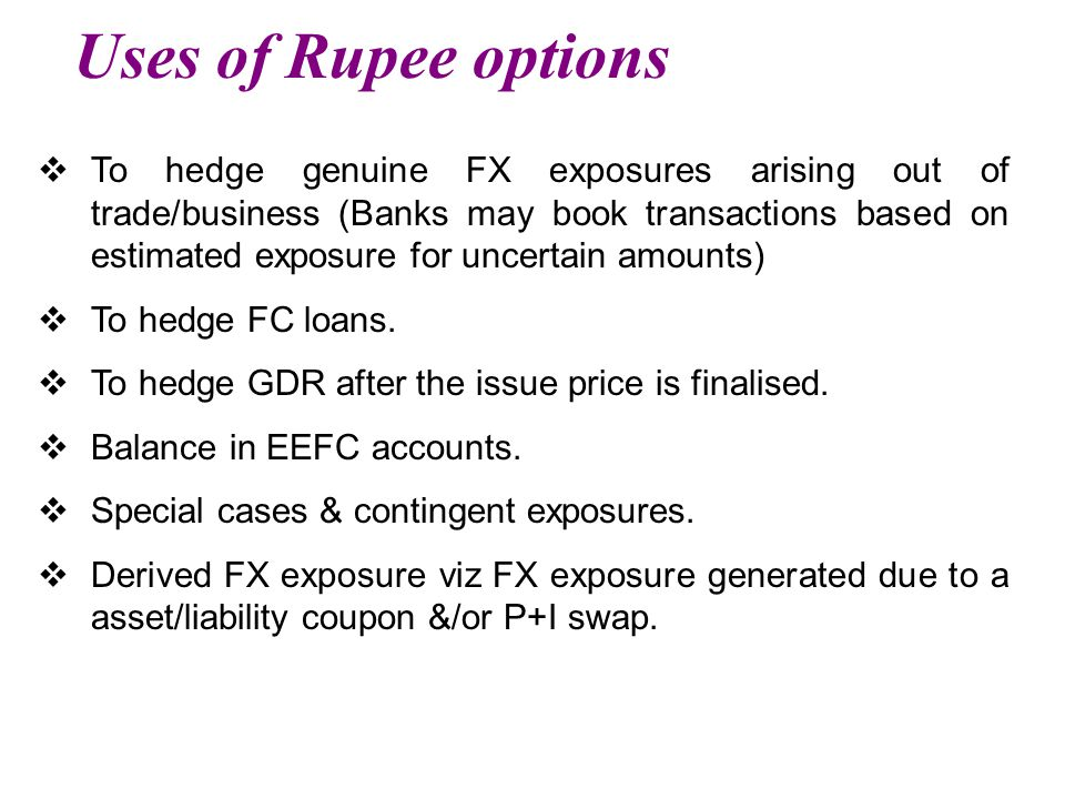 Uses of Rupee options