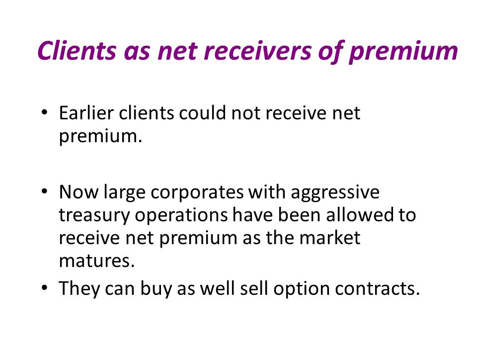 Clients as net receivers of premium