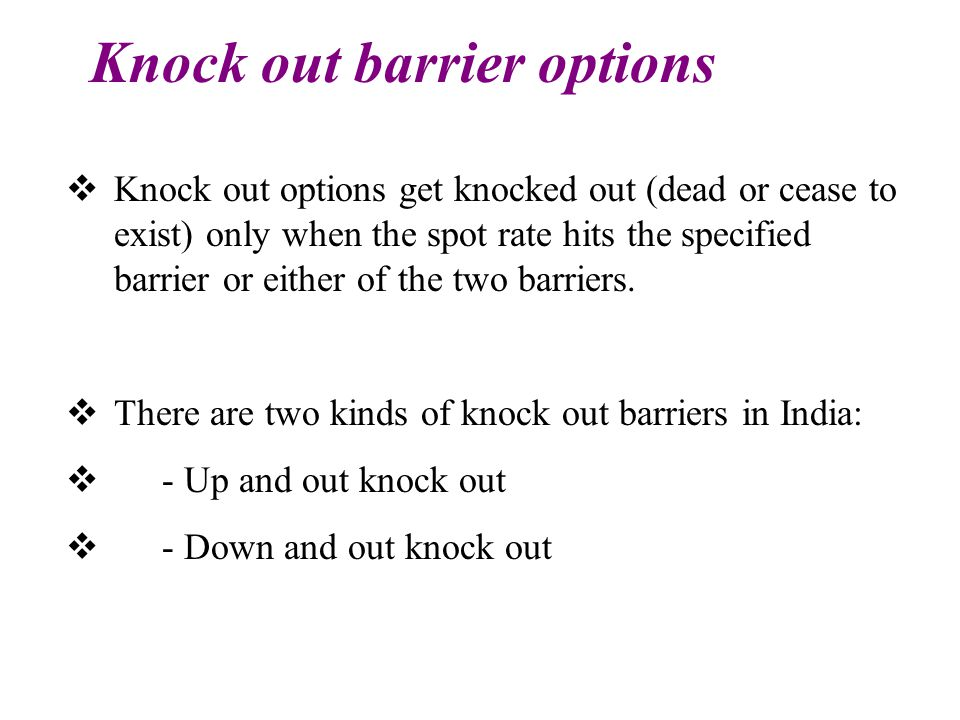 Knock out barrier options