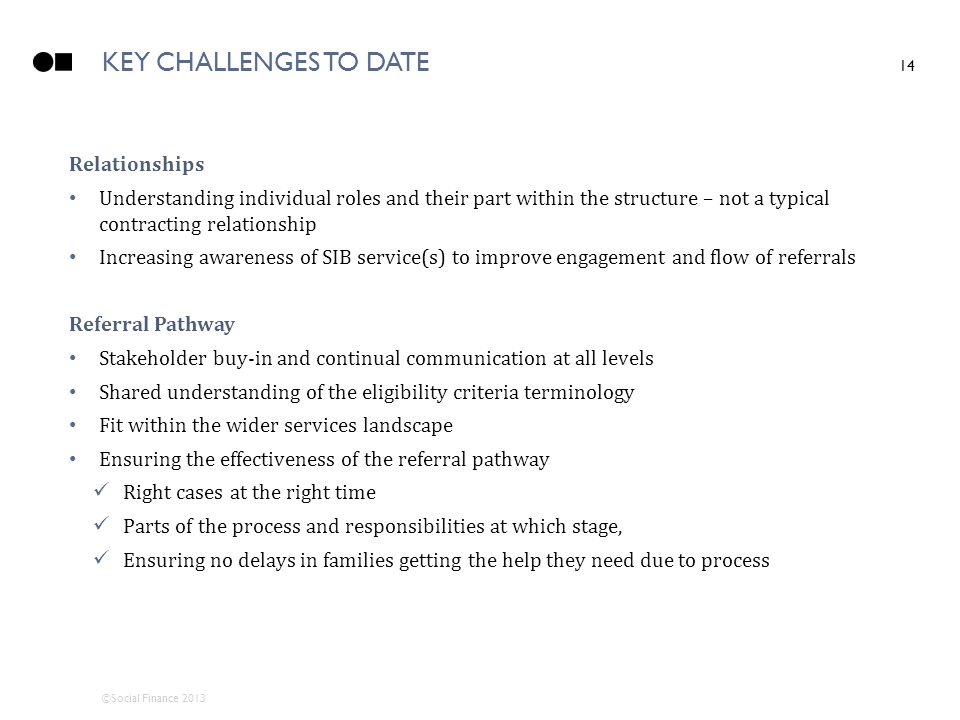 KEY CHALLENGES TO DATE Relationships