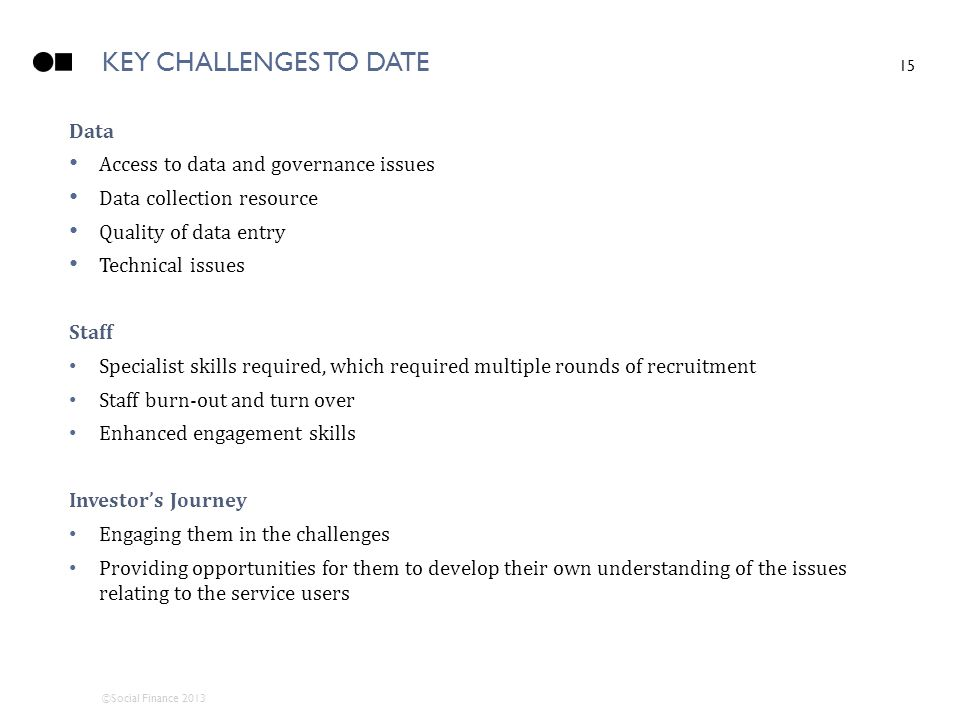 KEY CHALLENGES TO DATE Data Access to data and governance issues