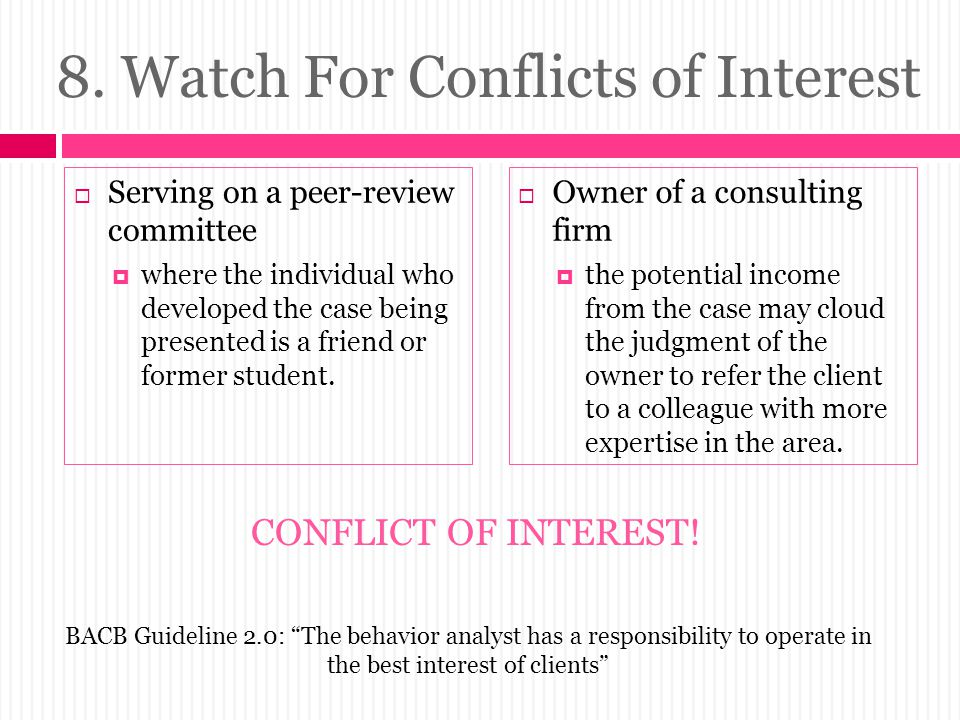 8. Watch For Conflicts of Interest