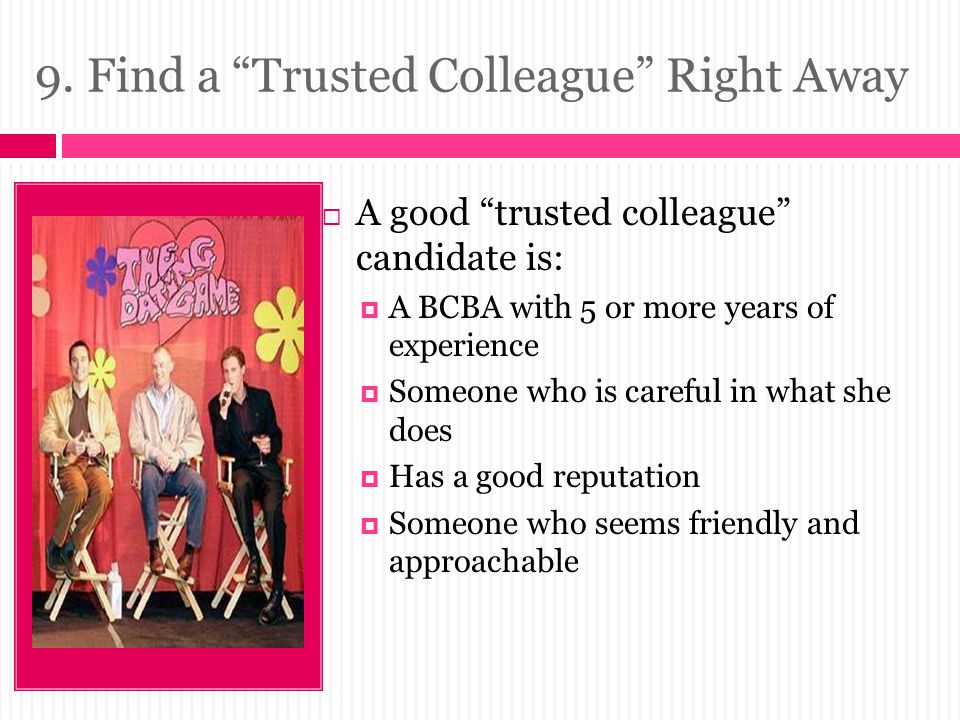9. Find a Trusted Colleague Right Away