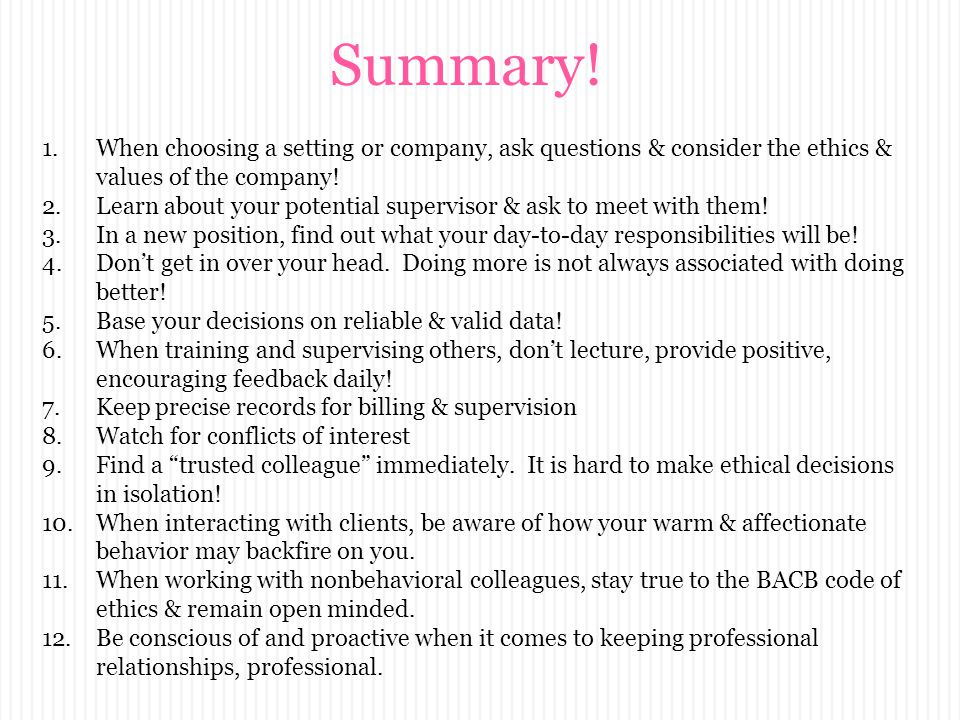 Summary! When choosing a setting or company, ask questions & consider the ethics & values of the company!