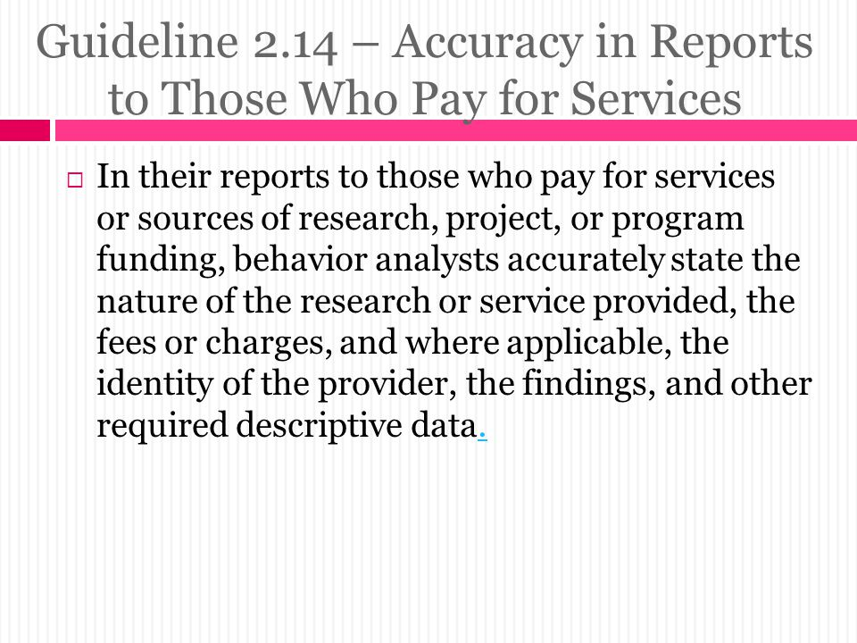 Guideline 2.14 – Accuracy in Reports to Those Who Pay for Services