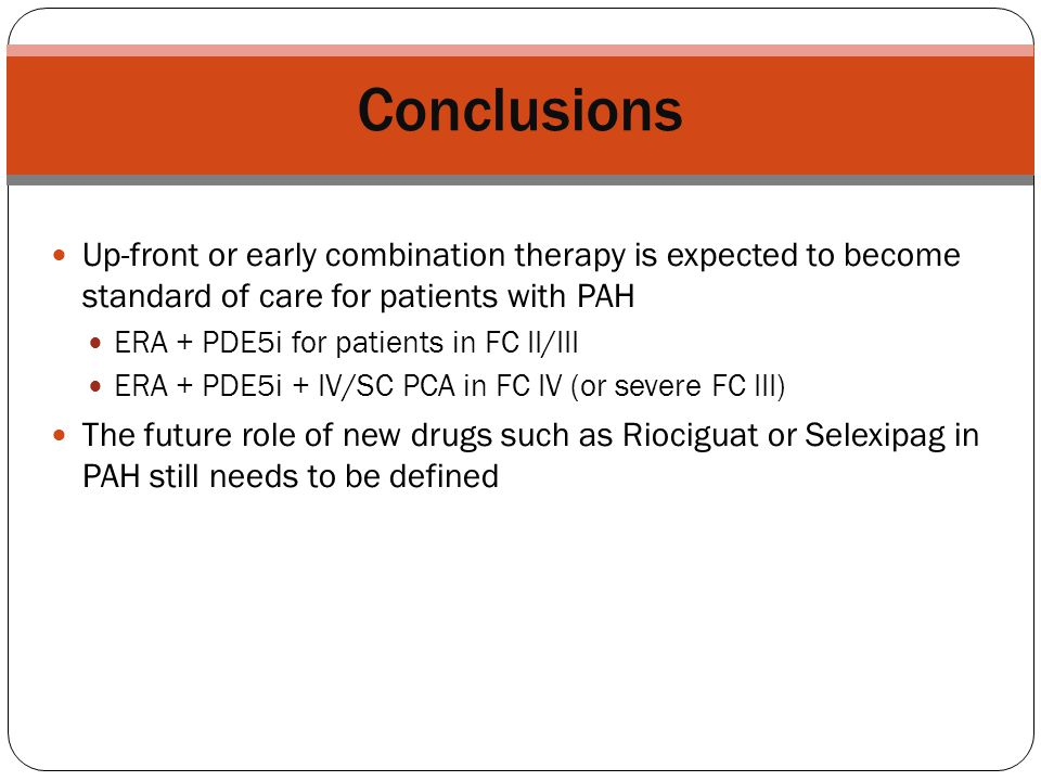Conclusions Up-front or early combination therapy is expected to become standard of care for patients with PAH.