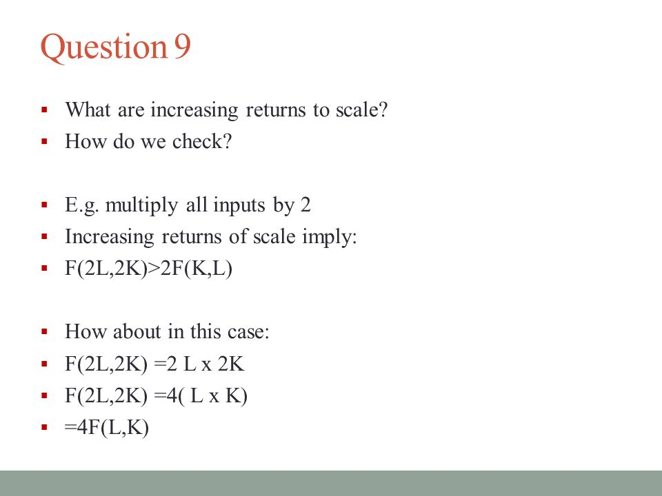 Question 9 What are increasing returns to scale How do we check