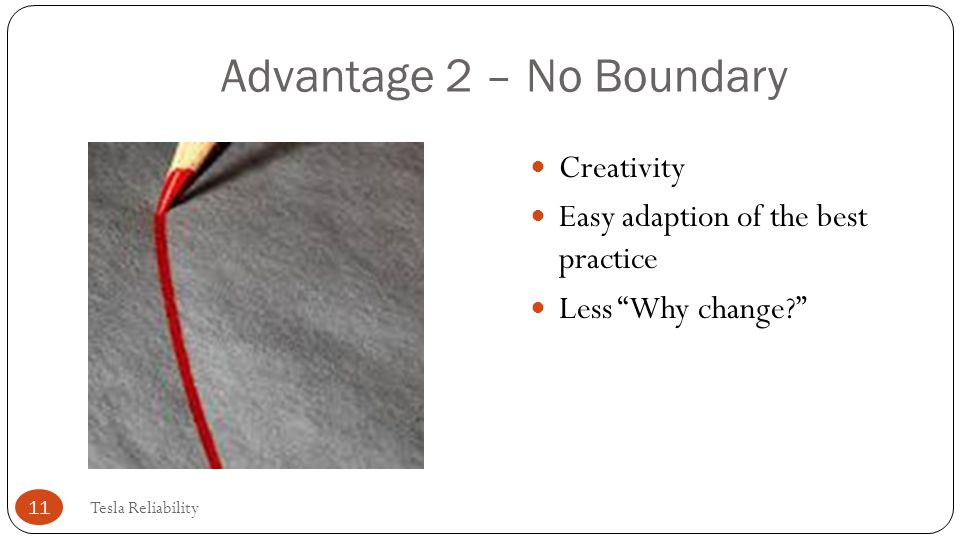 Advantage 2 – No Boundary