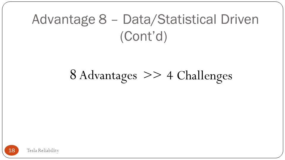 Advantage 8 – Data/Statistical Driven (Cont'd)