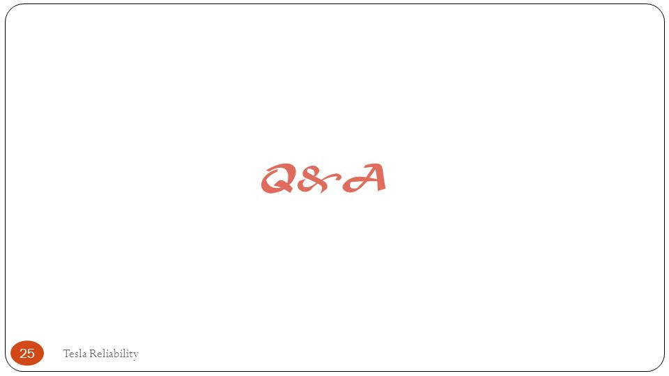 Q&A Tesla Reliability