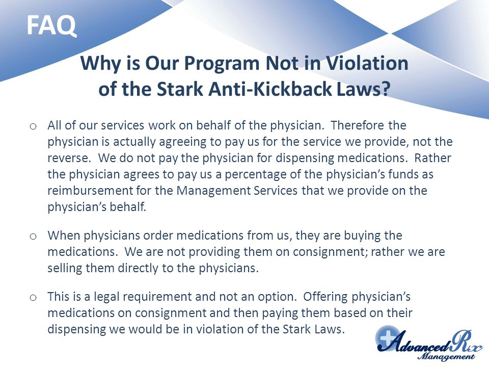 Why is Our Program Not in Violation of the Stark Anti-Kickback Laws
