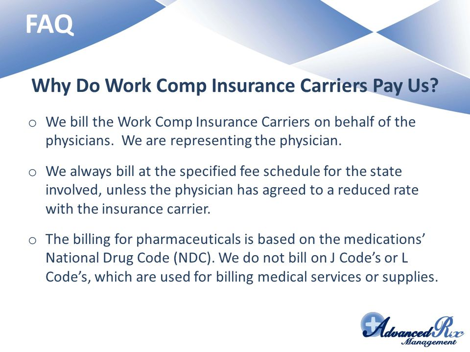 Why Do Work Comp Insurance Carriers Pay Us