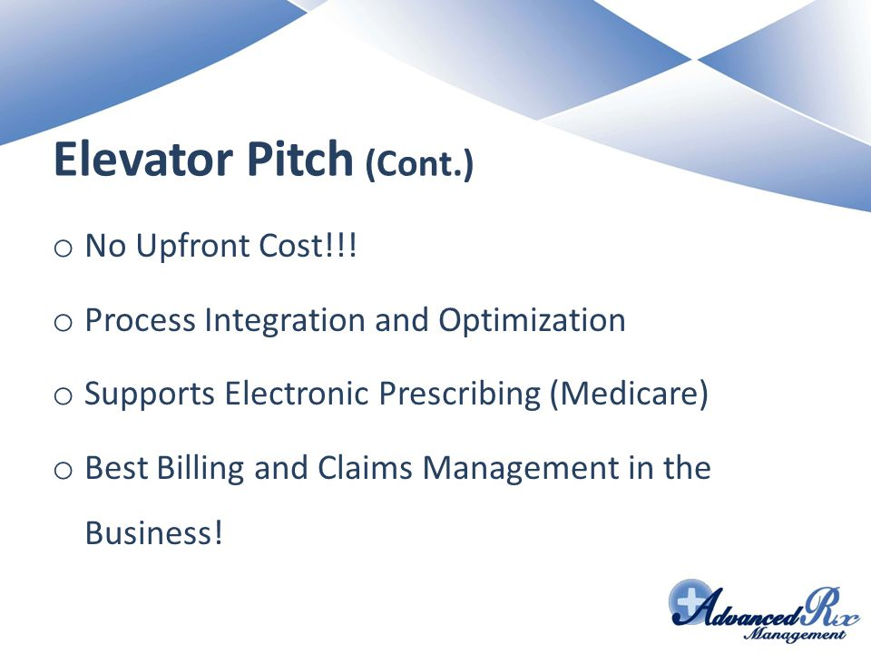 Elevator Pitch (Cont.) No Upfront Cost!!!