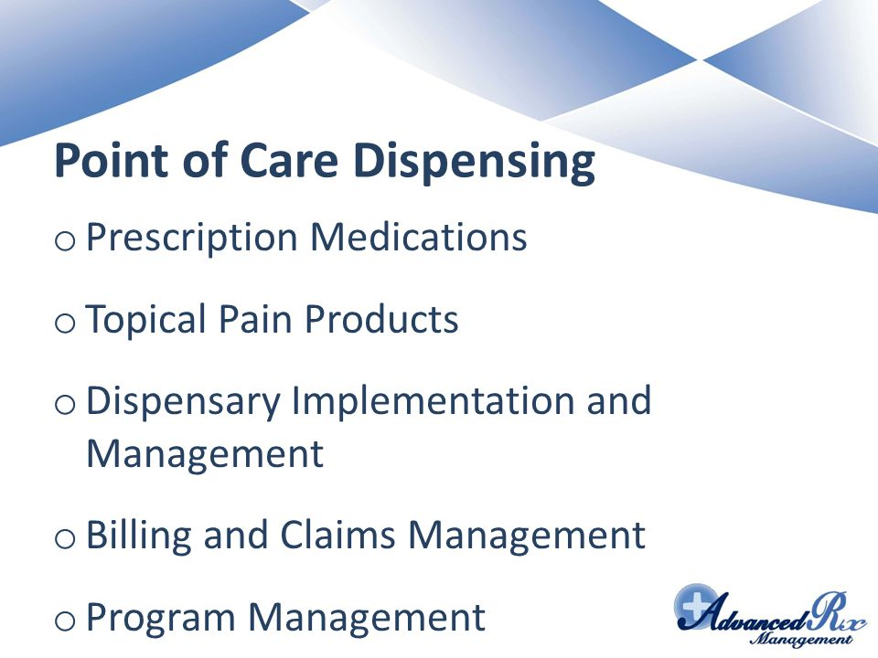 Point of Care Dispensing