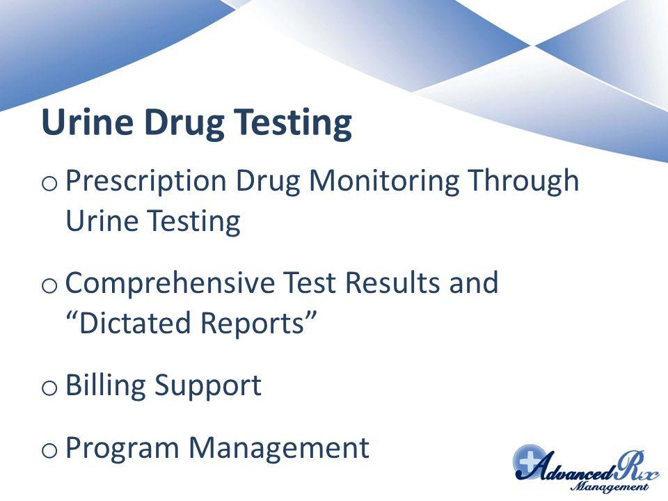 Urine Drug Testing Prescription Drug Monitoring Through Urine Testing