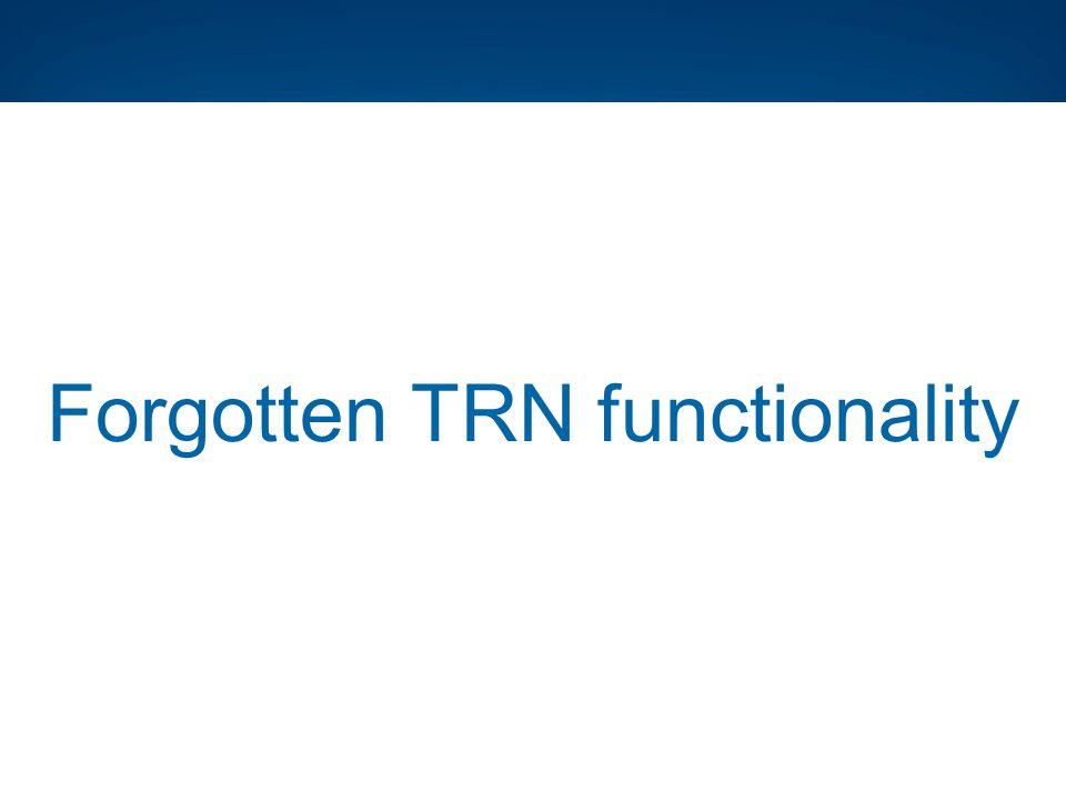 Forgotten TRN functionality
