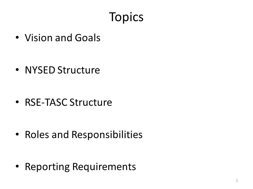 Topics Vision and Goals NYSED Structure RSE-TASC Structure