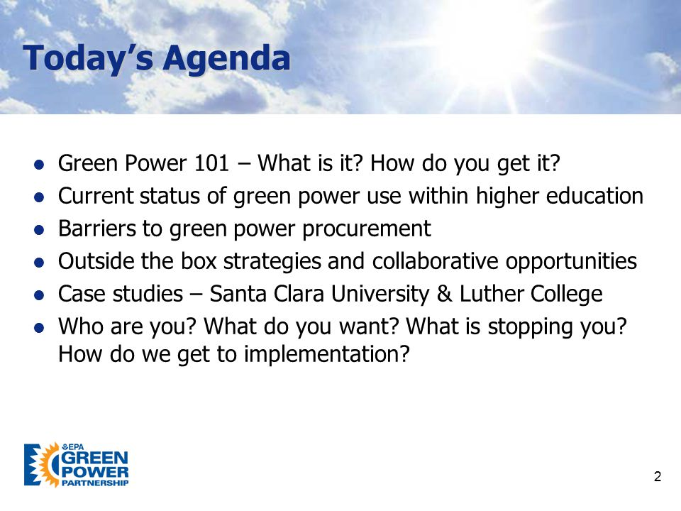 Today's Agenda Green Power 101 – What is it How do you get it