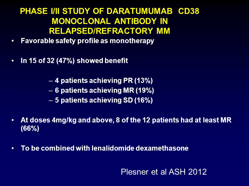 PHASE I/II STUDY OF DARATUMUMAB CD38 MONOCLONAL ANTIBODY IN RELAPSED/REFRACTORY MM
