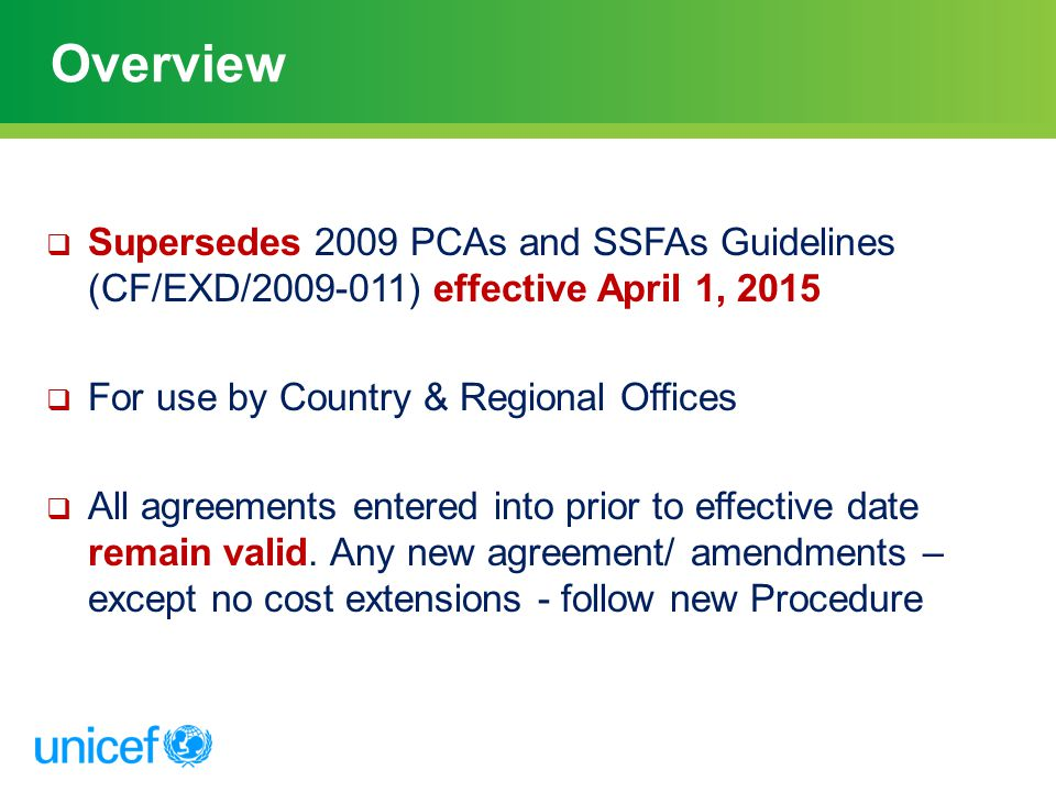 Overview Supersedes 2009 PCAs and SSFAs Guidelines (CF/EXD/2009-011) effective April 1, 2015. For use by Country & Regional Offices.