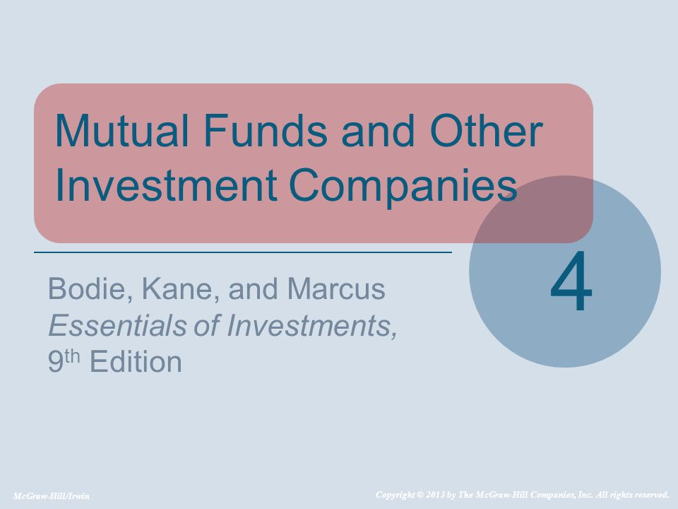4 Mutual Funds and Other Investment Companies Bodie, Kane, and Marcus