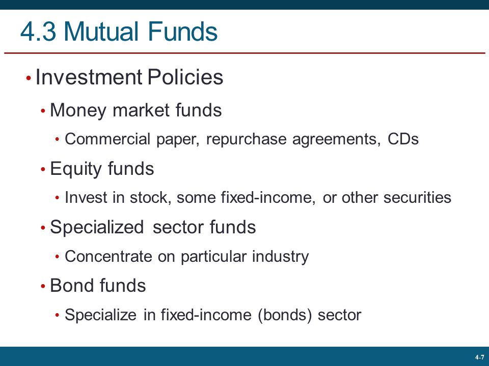 4.3 Mutual Funds Investment Policies Money market funds Equity funds