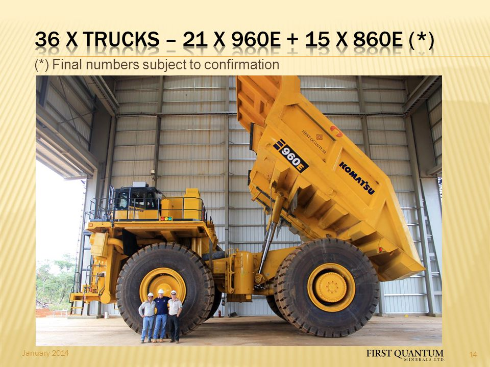36 x TRUCKS – 21 x 960E + 15 x 860E (*) (*) Final numbers subject to confirmation.