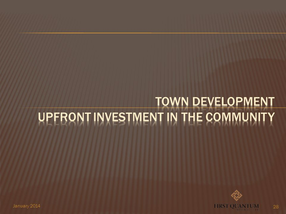 TOWN DEVELOPMENT UPFRONT INVESTMENT IN THE COMMUNITY