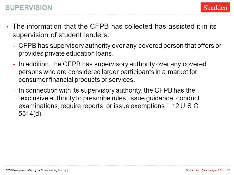 SUPERVISION The information that the CFPB has collected has assisted it in its supervision of student lenders.