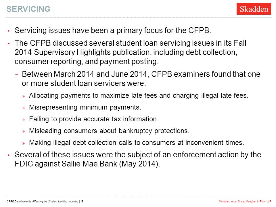 servicing Servicing issues have been a primary focus for the CFPB.