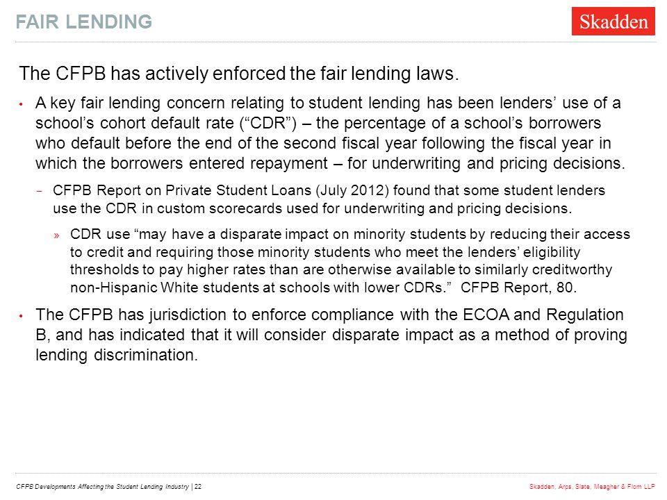 FAIR LENDING The CFPB has actively enforced the fair lending laws.