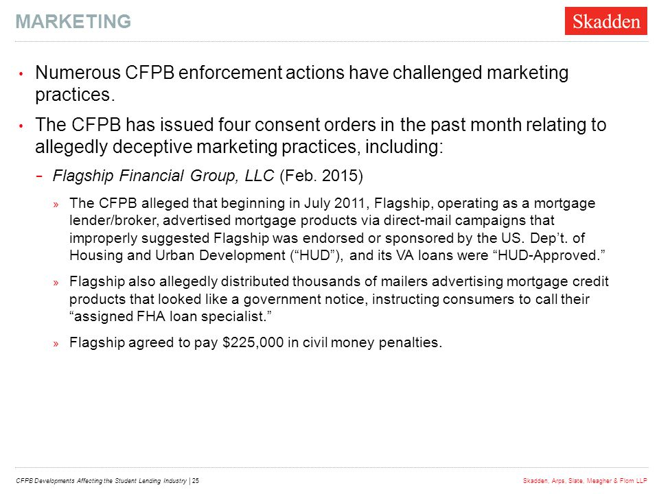 Marketing Numerous CFPB enforcement actions have challenged marketing practices.