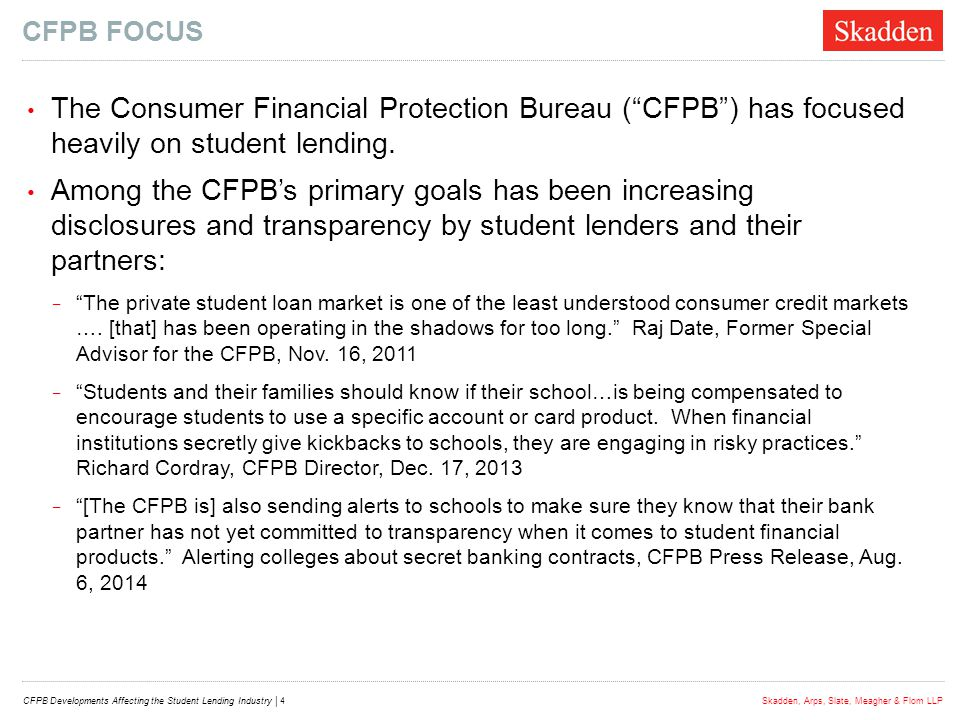 Cfpb focus The Consumer Financial Protection Bureau ( CFPB ) has focused heavily on student lending.