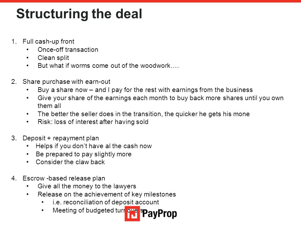 Structuring the deal Full cash-up front Once-off transaction