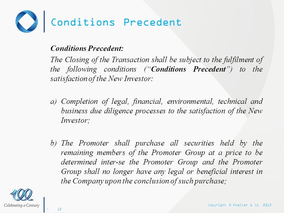 Conditions Precedent Conditions Precedent: