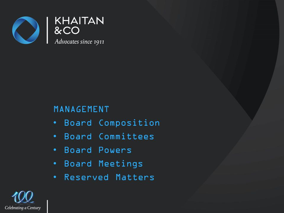 MANAGEMENT Board Composition Board Committees Board Powers Board Meetings Reserved Matters