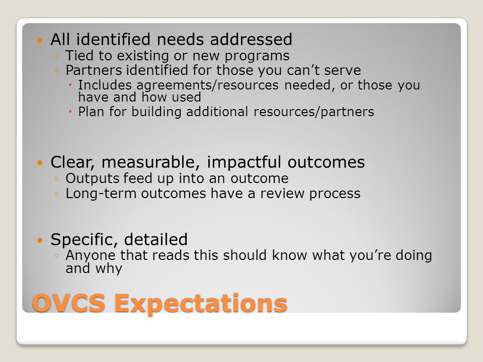 OVCS Expectations All identified needs addressed